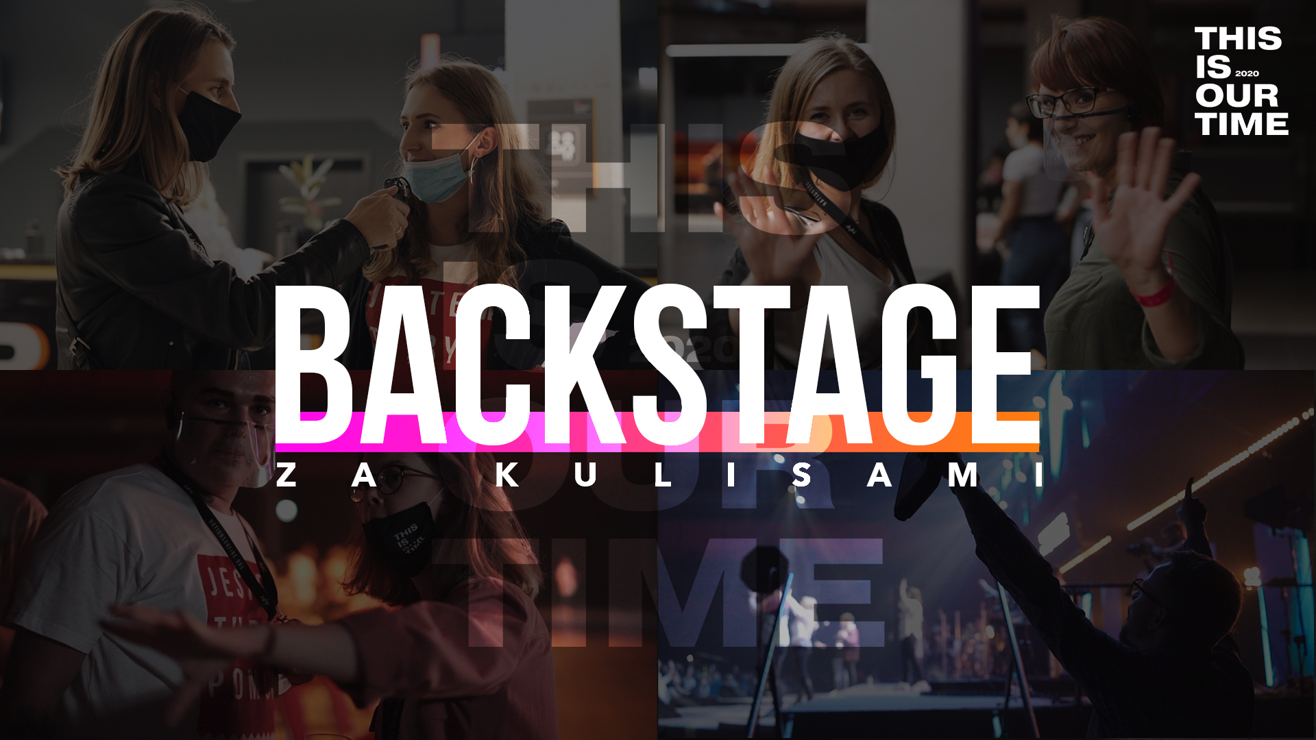 This Is Our Time 2020 | Backstage / Za kulisami